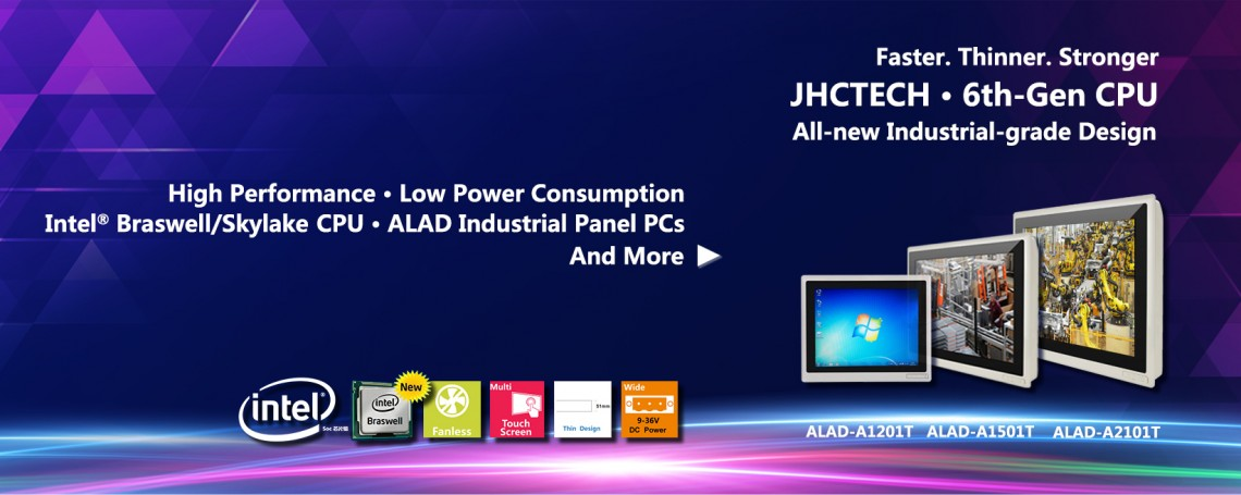 Faster. Thinner. Strongger ALAD Industrial Panel PCs